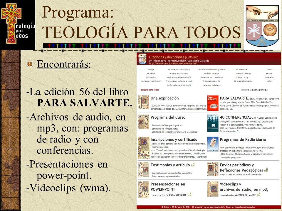 Encontrarás: -La edición 56 del libro PARA SALVARTE. -Archivos de audio, en mp3, con: programas de radio y con conferencias. -Presentaciones en power-