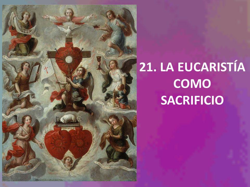 21. LA EUCARISTÍA COMO SACRIFICIO