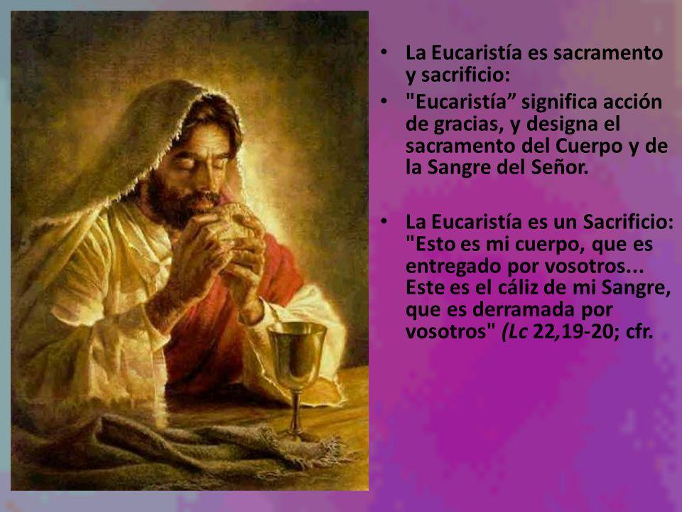 La Eucaristía es sacramento y sacrificio: