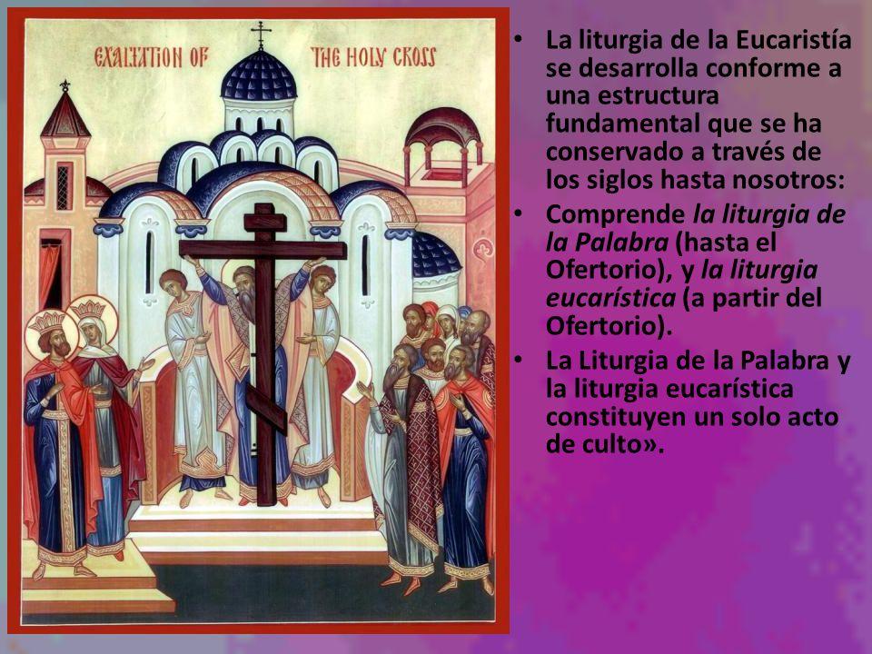 La liturgia de la Eucaristía se desarrolla conforme a una estructura fundamental que se ha conservado a través de los siglos hasta nosotros: Comprende
