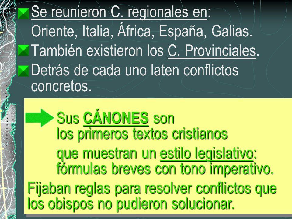 Se reunieron C. regionales en: Oriente, Italia, África, España, Galias. También existieron los C. Provinciales. Detrás de cada uno laten conflictos co