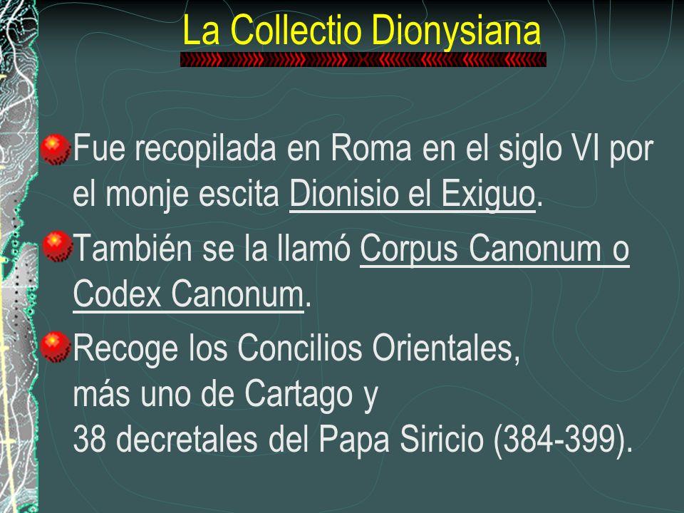 La Collectio Dionysiana Fue recopilada en Roma en el siglo VI por el monje escita Dionisio el Exiguo. También se la llamó Corpus Canonum o Codex Canon