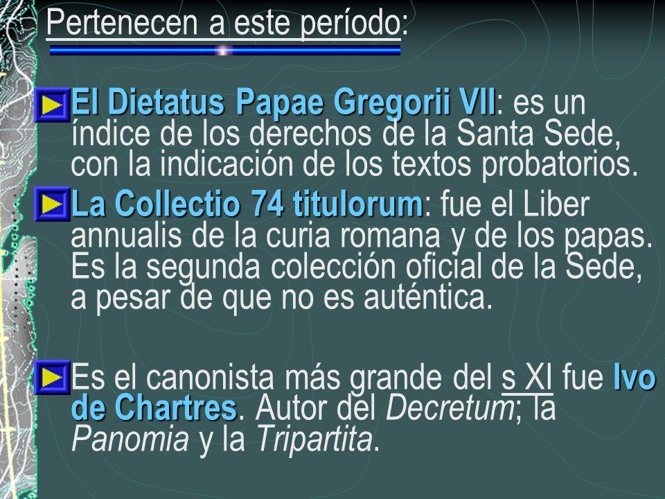 Pertenecen a este período: El Dietatus Papae Gregorii VII El Dietatus Papae Gregorii VII : es un índice de los derechos de la Santa Sede, con la indic