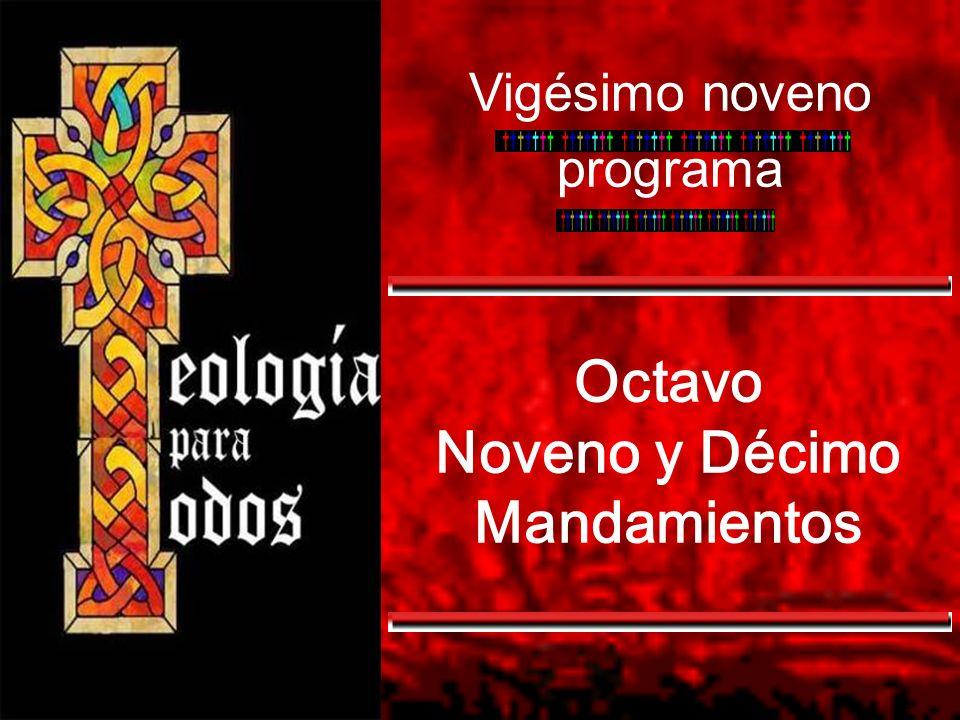 Octavo Noveno y Décimo Mandamientos Vigésimo noveno programa