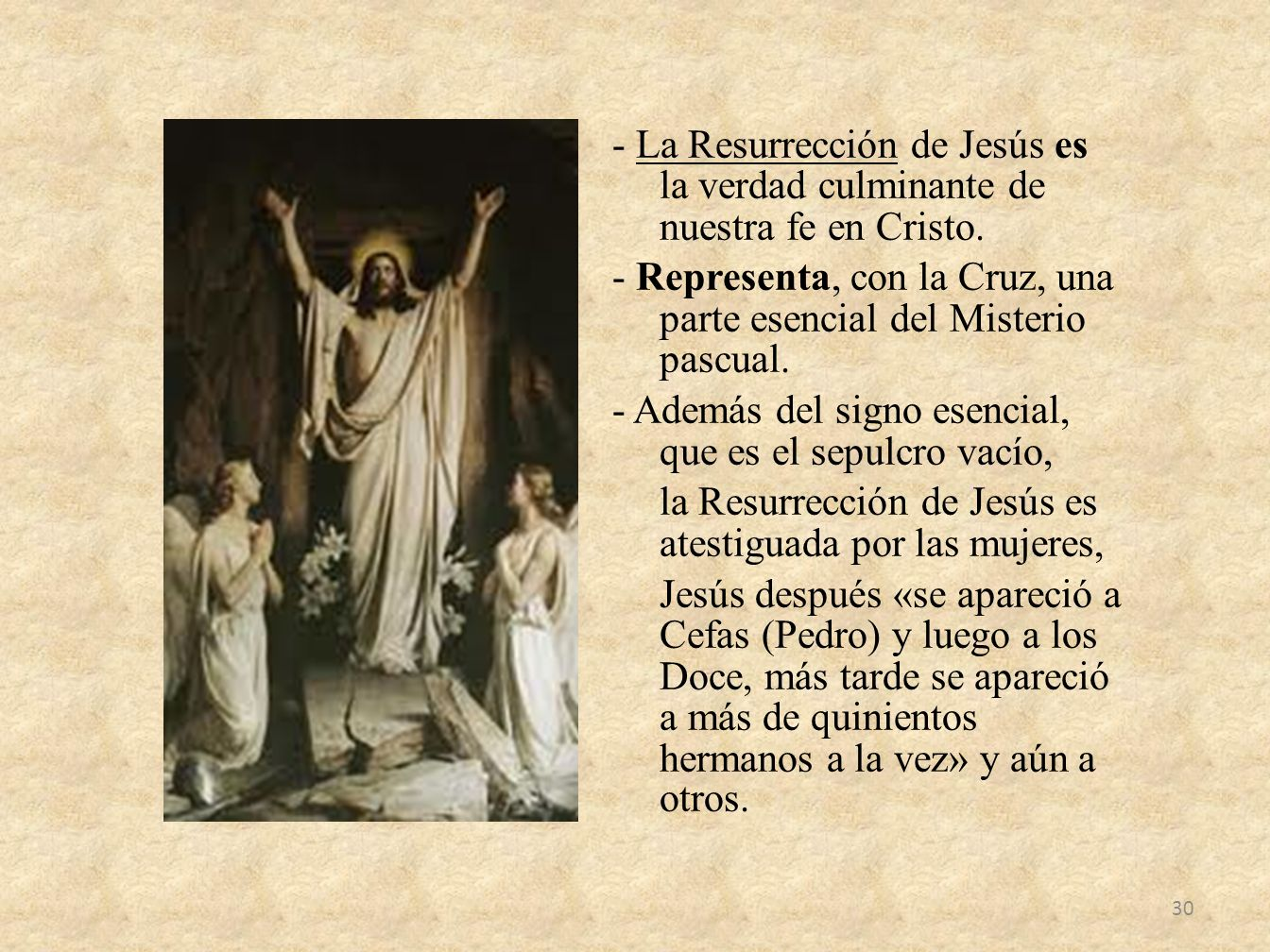- La Resurrección de Jesús es la verdad culminante de nuestra fe en Cristo. - Representa, con la Cruz, una parte esencial del Misterio pascual. - Adem