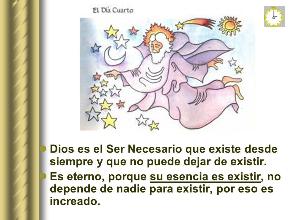 Dios es el Ser Necesario que existe desde siempre y que no puede dejar de existir.