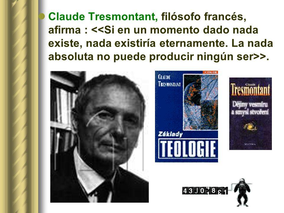 Claude Tresmontant, filósofo francés, afirma : >.