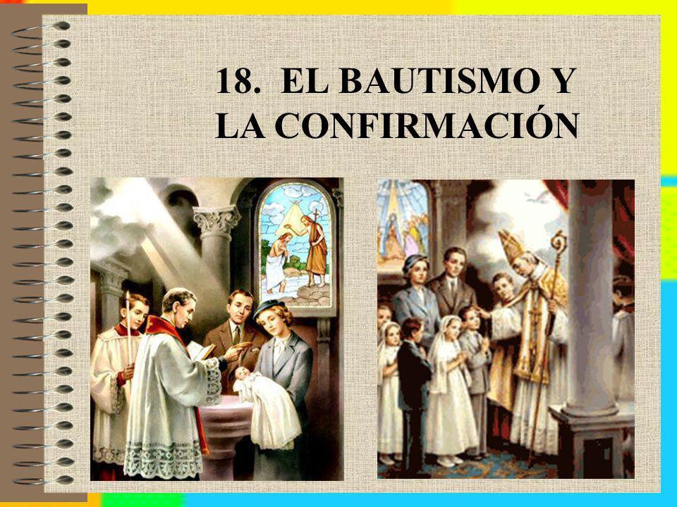 18. EL BAUTISMO Y LA CONFIRMACIÓN
