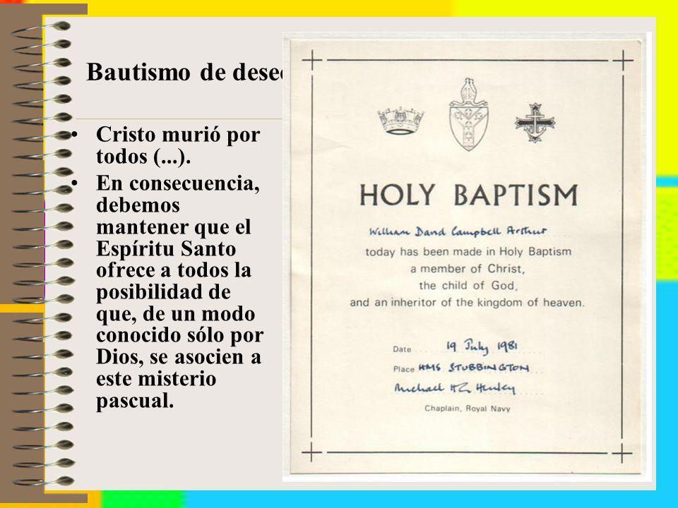 Bautismo de deseo: Cristo murió por todos (...). En consecuencia, debemos mantener que el Espíritu Santo ofrece a todos la posibilidad de que, de un m