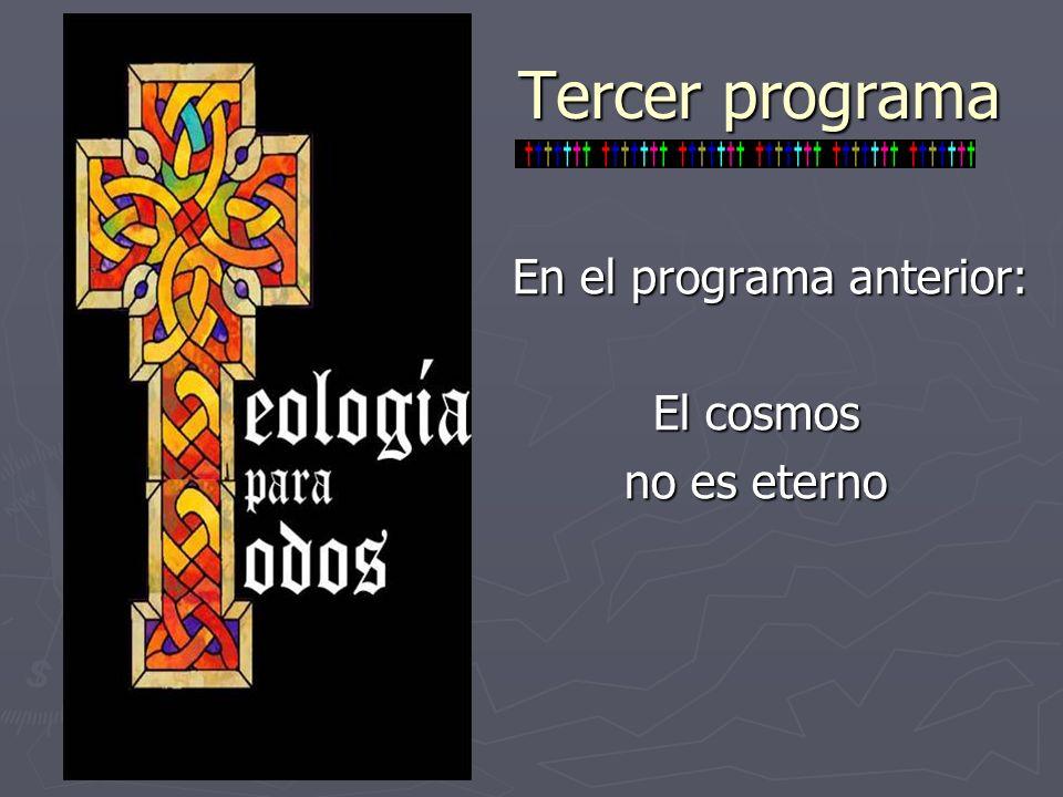 Tercer programa En el programa anterior: El cosmos no es eterno