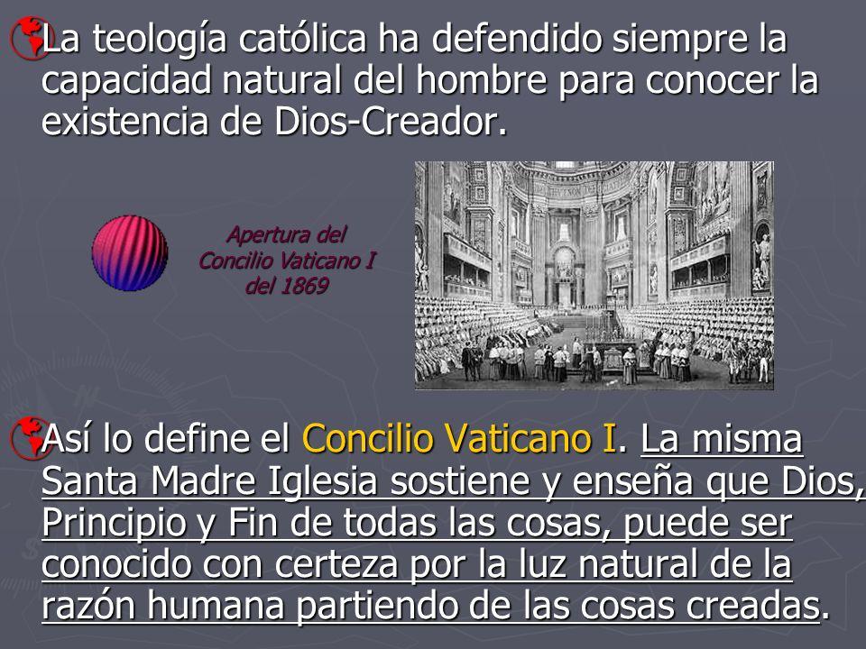 La teología católica ha defendido siempre la capacidad natural del hombre para conocer la existencia de Dios-Creador. La teología católica ha defendid