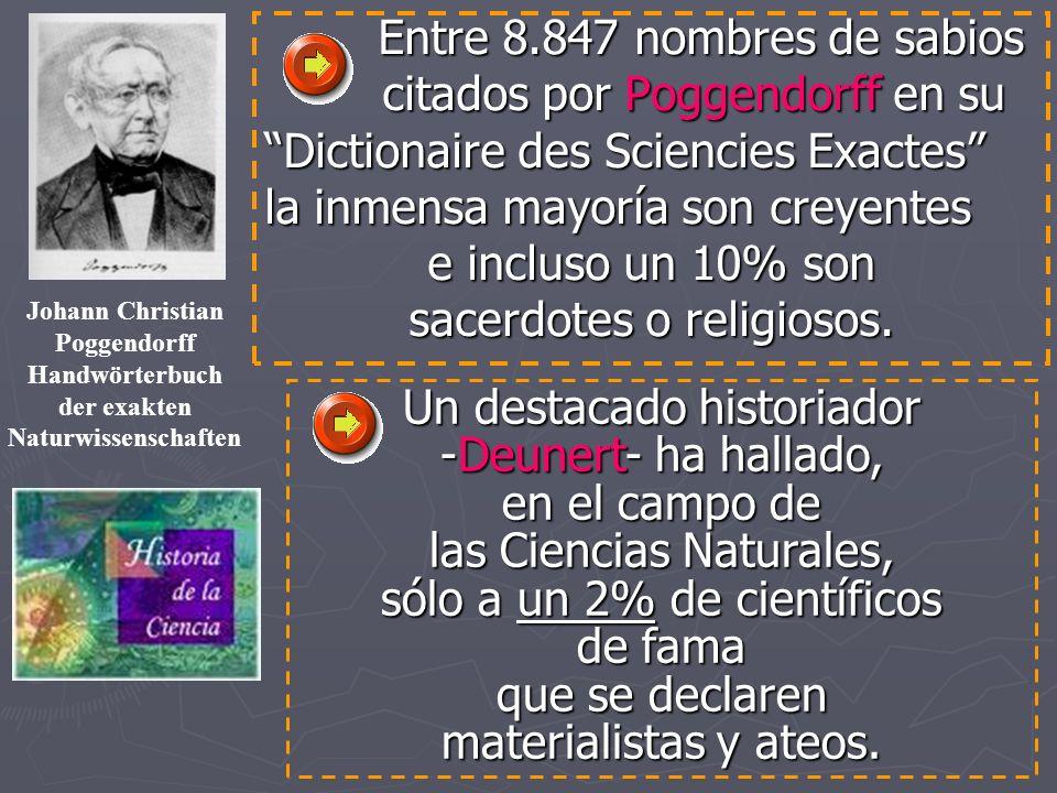 Entre 8.847 nombres de sabios Entre 8.847 nombres de sabios citados por Poggendorff en su citados por Poggendorff en su Dictionaire des Sciencies Exac