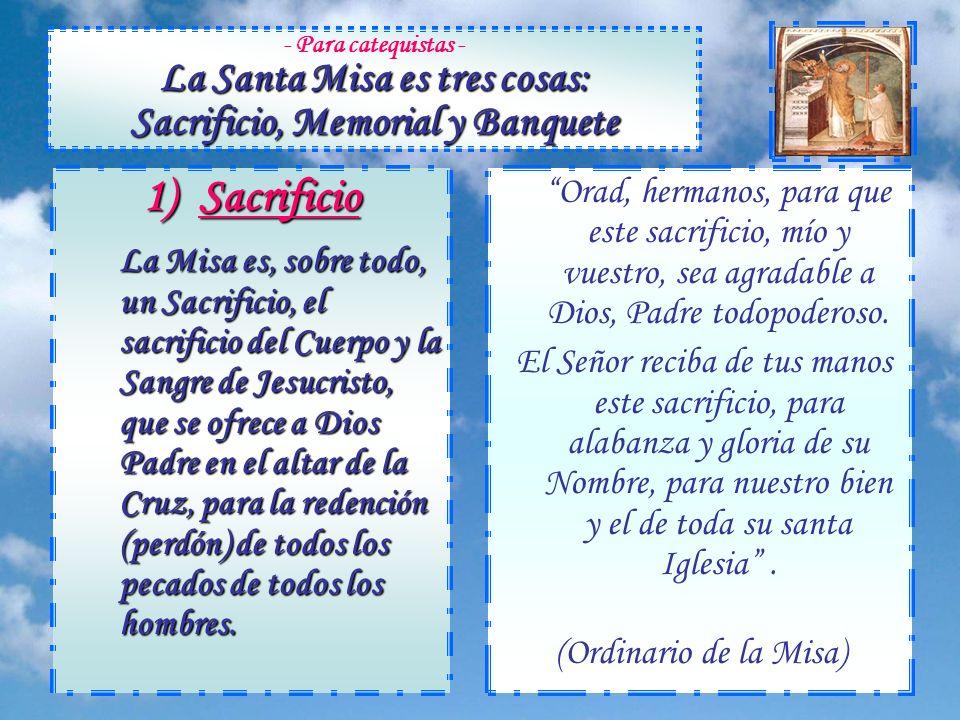 ¿Qué es la Misa ? IV – Santa Misa Textos de www.conelpapa.com de José Miguel Cejas PPS preparada por Mónica Heller para www.oracionesydevociones.info