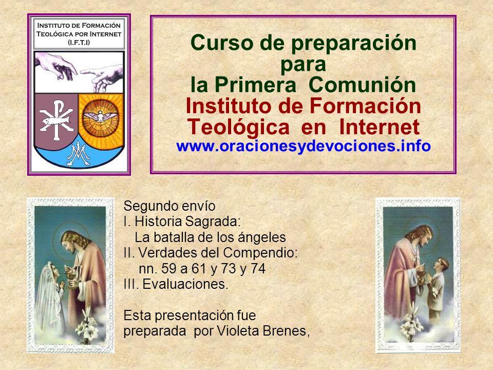 Curso de preparación para la Primera Comunión Instituto de Formación Teológica en Internet www.oracionesydevociones.info Segundo envío I. Historia Sag