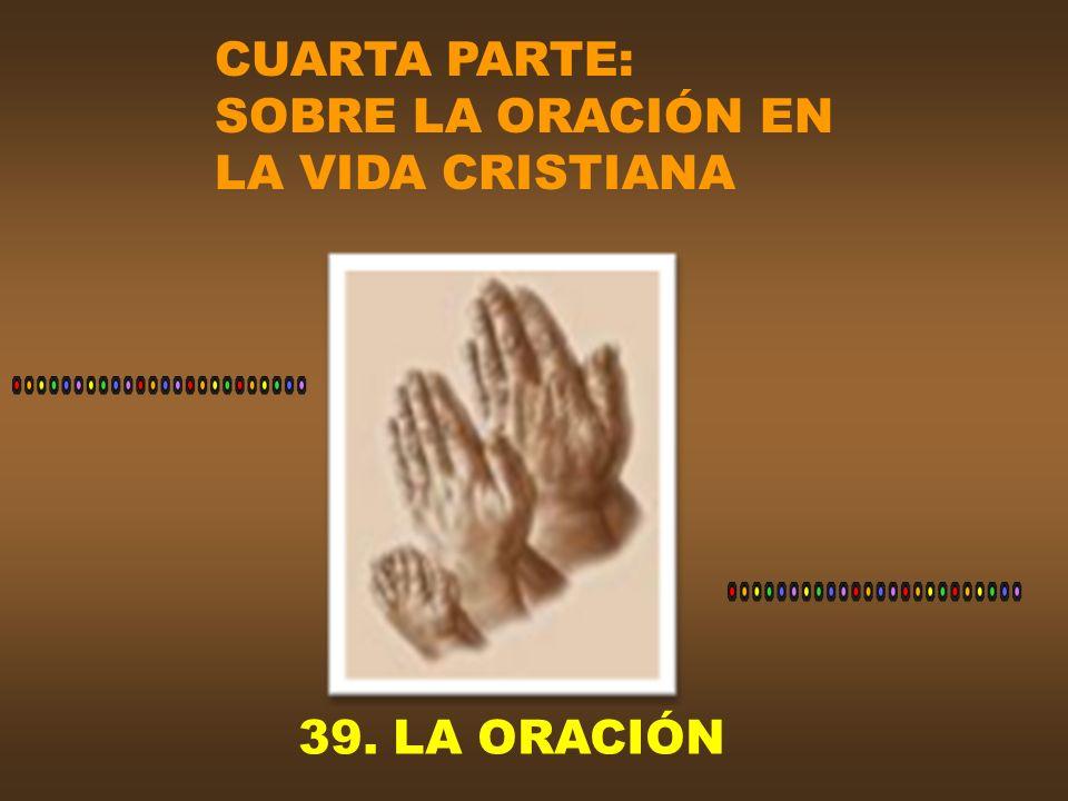 Especial valor tiene la oración litúrgica, porque es la oración oficial y pública de la Iglesia.