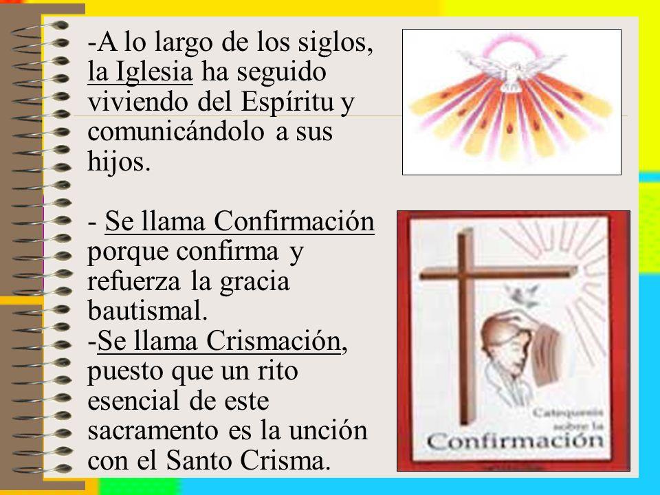 -A lo largo de los siglos, la Iglesia ha seguido viviendo del Espíritu y comunicándolo a sus hijos.