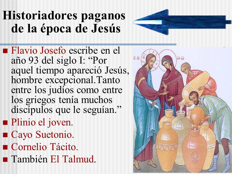 Historiadores paganos de la época de Jesús Flavio Josefo escribe en el año 93 del siglo I: Por aquel tiempo apareció Jesús, hombre excepcional.Tanto e