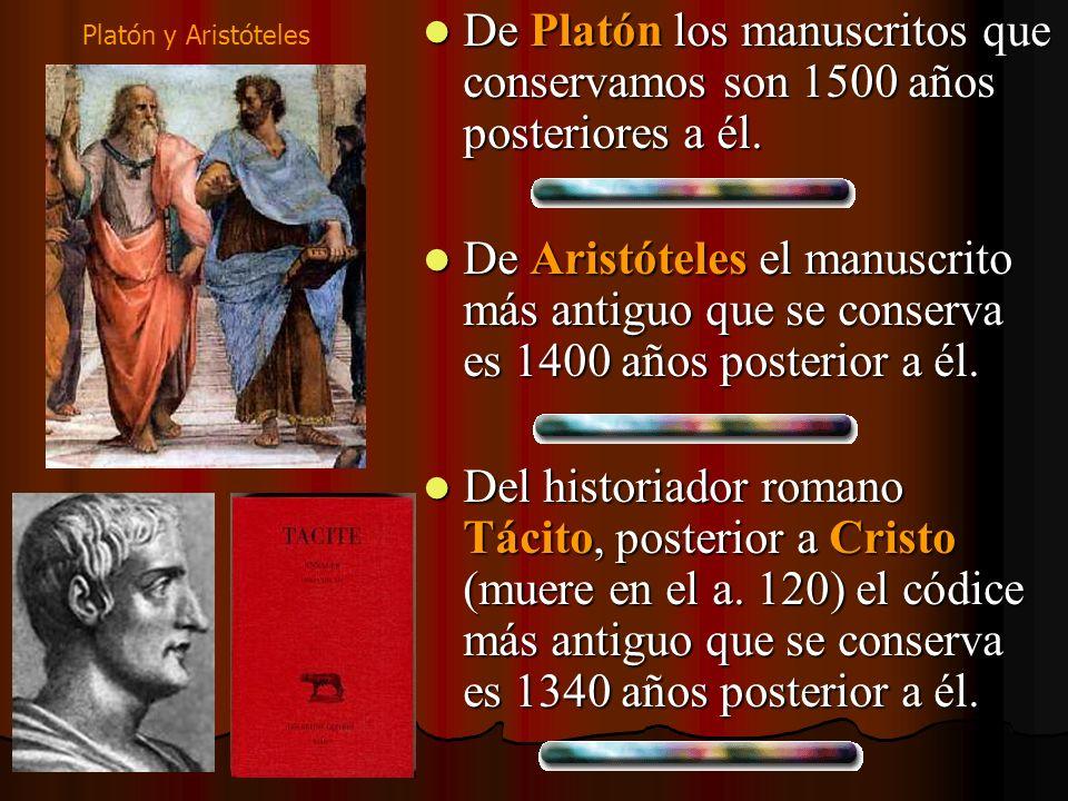 De Platón los manuscritos que conservamos son 1500 años posteriores a él. De Platón los manuscritos que conservamos son 1500 años posteriores a él. De