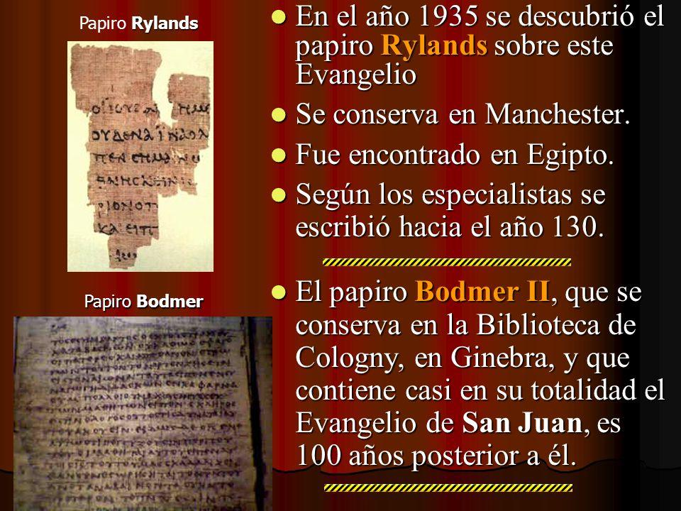 En el año 1935 se descubrió el papiro Rylands sobre este Evangelio En el año 1935 se descubrió el papiro Rylands sobre este Evangelio Se conserva en M