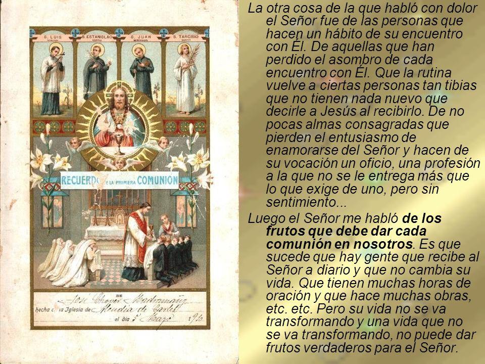 Los méritos que recibimos en la Eucaristía deben dar frutos de conversión en nosotros y frutos de caridad para con nuestros hermanos.