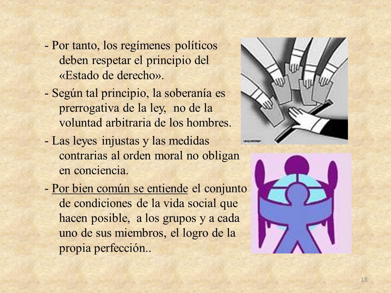 - Por tanto, los regímenes políticos deben respetar el principio del «Estado de derecho». - Según tal principio, la soberanía es prerrogativa de la le