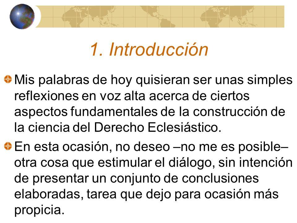 1. Introducción Mis palabras de hoy quisieran ser unas simples reflexiones en voz alta acerca de ciertos aspectos fundamentales de la construcción de