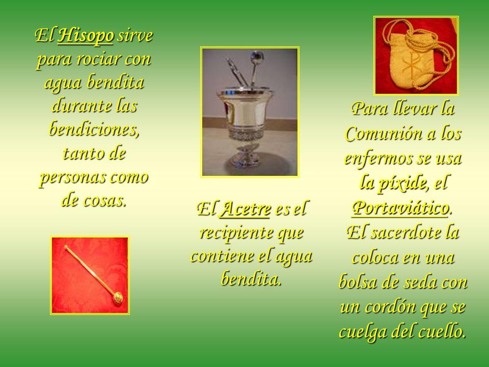 Hay diferentes objetos litúrgicos que expresan la fe y el amor a Jesús Eucaristía: Incensario Para las ceremonias litúrgicas solemnes se usa el Incens