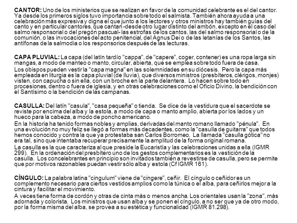 Fuente: http://www.aciprensa.com/catequesis/misa5.htm ¿Qué se usa o necesita para la Celebración Eucarística? ALBA: Del latín