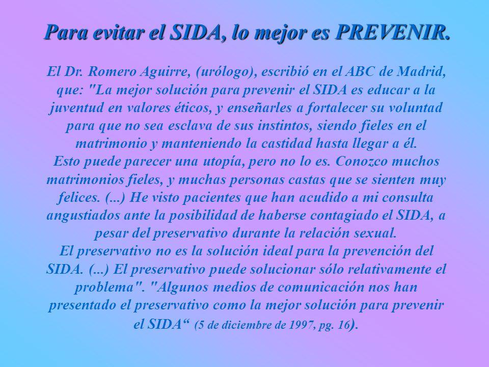 Para evitar el SIDA, lo mejor es PREVENIR.El Dr.