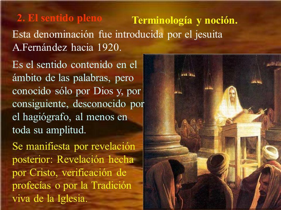 2. El sentido pleno Terminología y noción. Esta denominación fue introducida por el jesuita A.Fernández hacia 1920. Es el sentido contenido en el ámbi