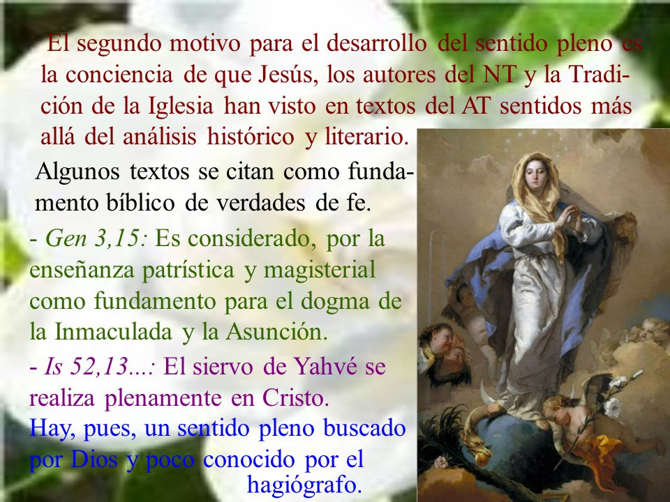 El segundo motivo para el desarrollo del sentido pleno es la conciencia de que Jesús, los autores del NT y la Tradi- ción de la Iglesia han visto en t