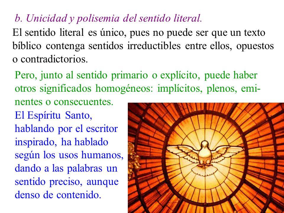 b. Unicidad y polisemia del sentido literal. El sentido literal es único, pues no puede ser que un texto bíblico contenga sentidos irreductibles entre