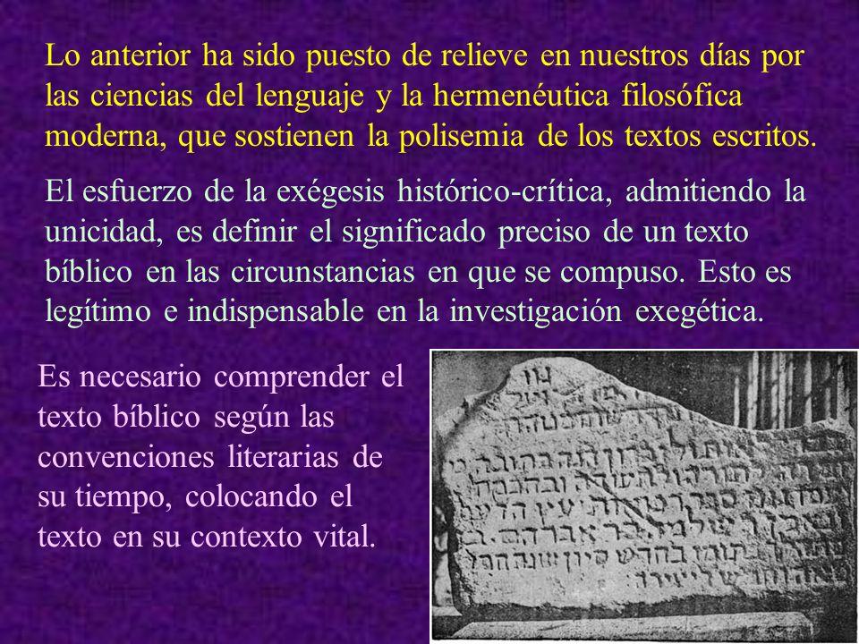 Lo anterior ha sido puesto de relieve en nuestros días por las ciencias del lenguaje y la hermenéutica filosófica moderna, que sostienen la polisemia