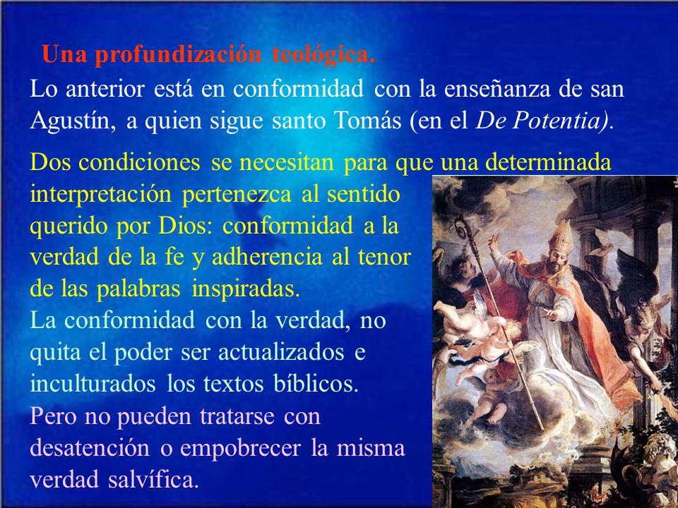 Una profundización teológica. Lo anterior está en conformidad con la enseñanza de san Agustín, a quien sigue santo Tomás (en el De Potentia). Dos cond
