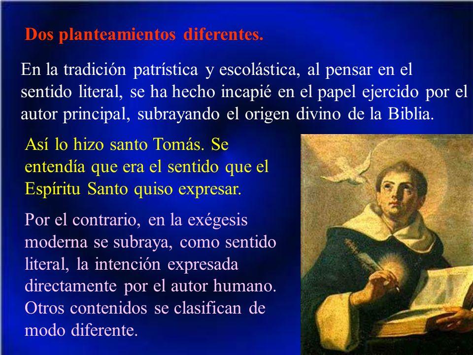 Dos planteamientos diferentes. En la tradición patrística y escolástica, al pensar en el sentido literal, se ha hecho incapié en el papel ejercido por