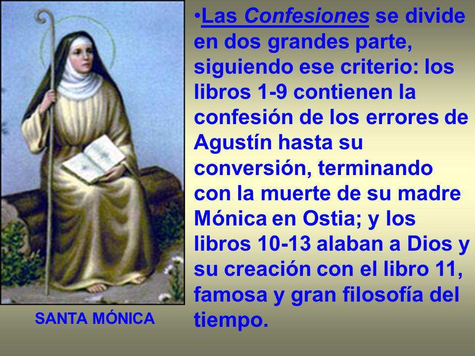 Las Confesiones se divide en dos grandes parte, siguiendo ese criterio: los libros 1-9 contienen la confesión de los errores de Agustín hasta su conve