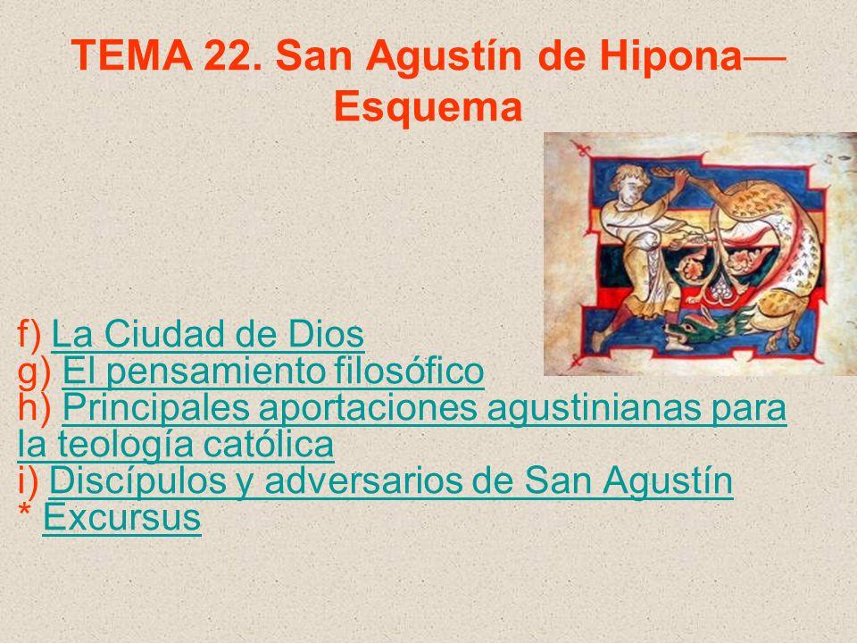 g) El pensamiento filosófico San Agustín es el máximo exponente de la filosofía cristiana durante el período patrístico y uno de los mejores pensadores de todos los tiempos.