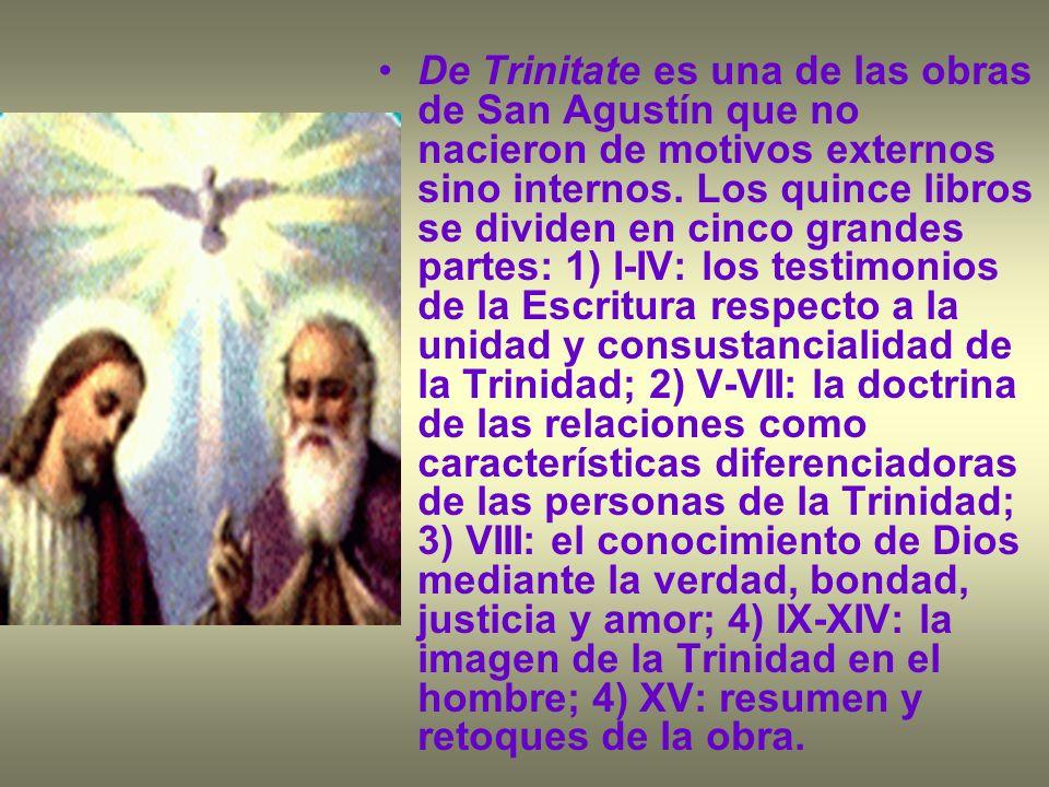 De Trinitate es una de las obras de San Agustín que no nacieron de motivos externos sino internos. Los quince libros se dividen en cinco grandes parte