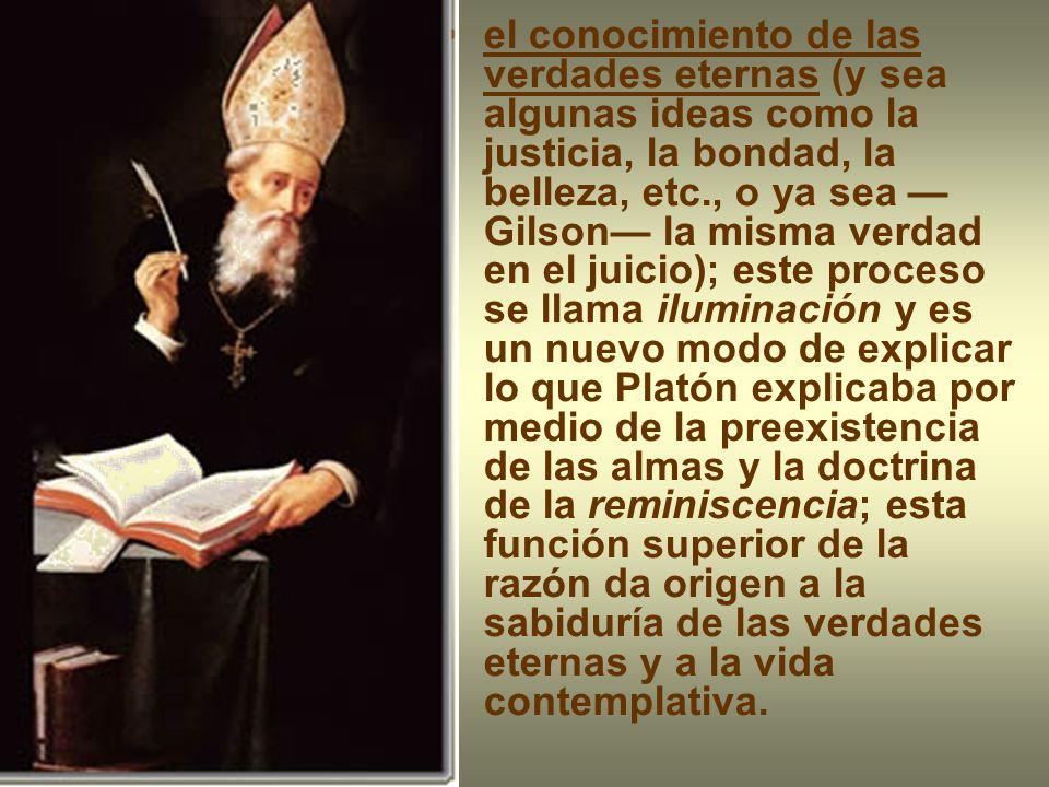 el conocimiento de las verdades eternas (y sea algunas ideas como la justicia, la bondad, la belleza, etc., o ya sea Gilson la misma verdad en el juic