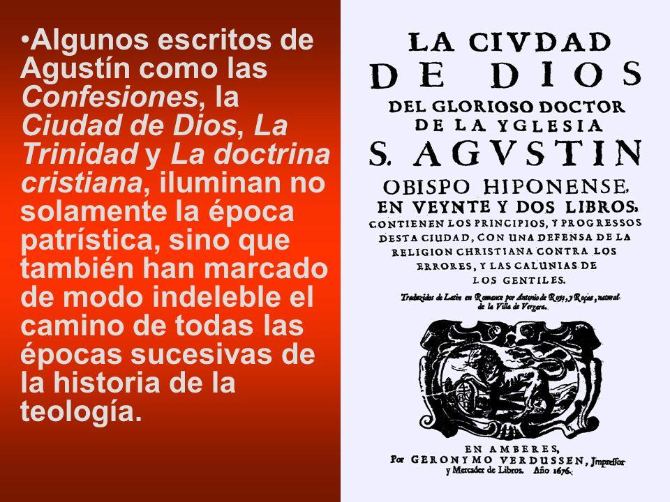Algunos escritos de Agustín como las Confesiones, la Ciudad de Dios, La Trinidad y La doctrina cristiana, iluminan no solamente la época patrística, s