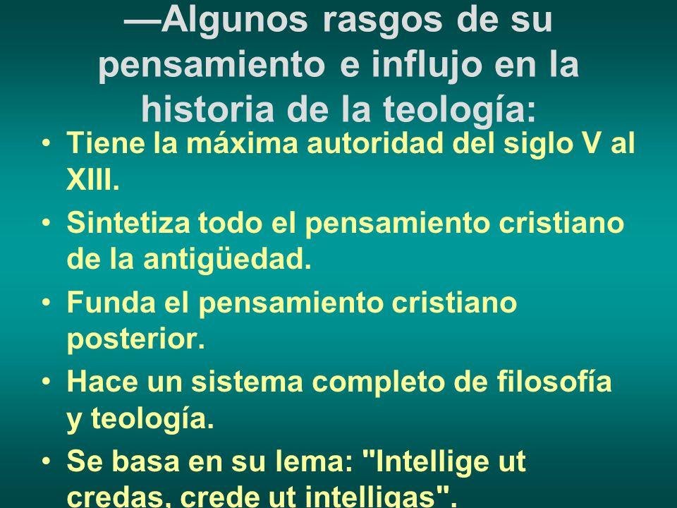 Escritos filosóficos Contra académicos (386); De vita beata; De ordine (problema del mal); Soliloquia (existencia de Dios e inmortalidad del alma); De quantitate animae (388); De magisterio (389).