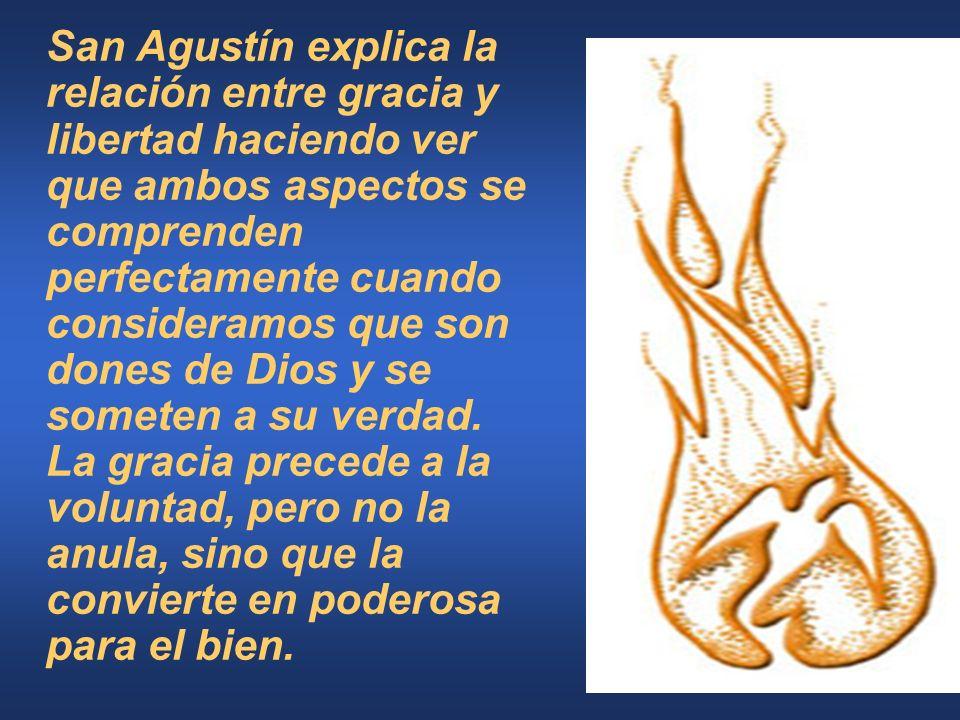 San Agustín explica la relación entre gracia y libertad haciendo ver que ambos aspectos se comprenden perfectamente cuando consideramos que son dones