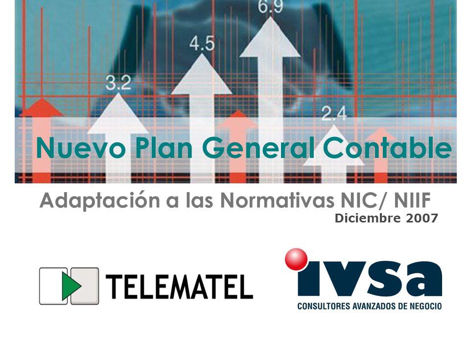 Adaptación a las Normativas NIC/ NIIF Nuevo Plan General Contable Diciembre 2007