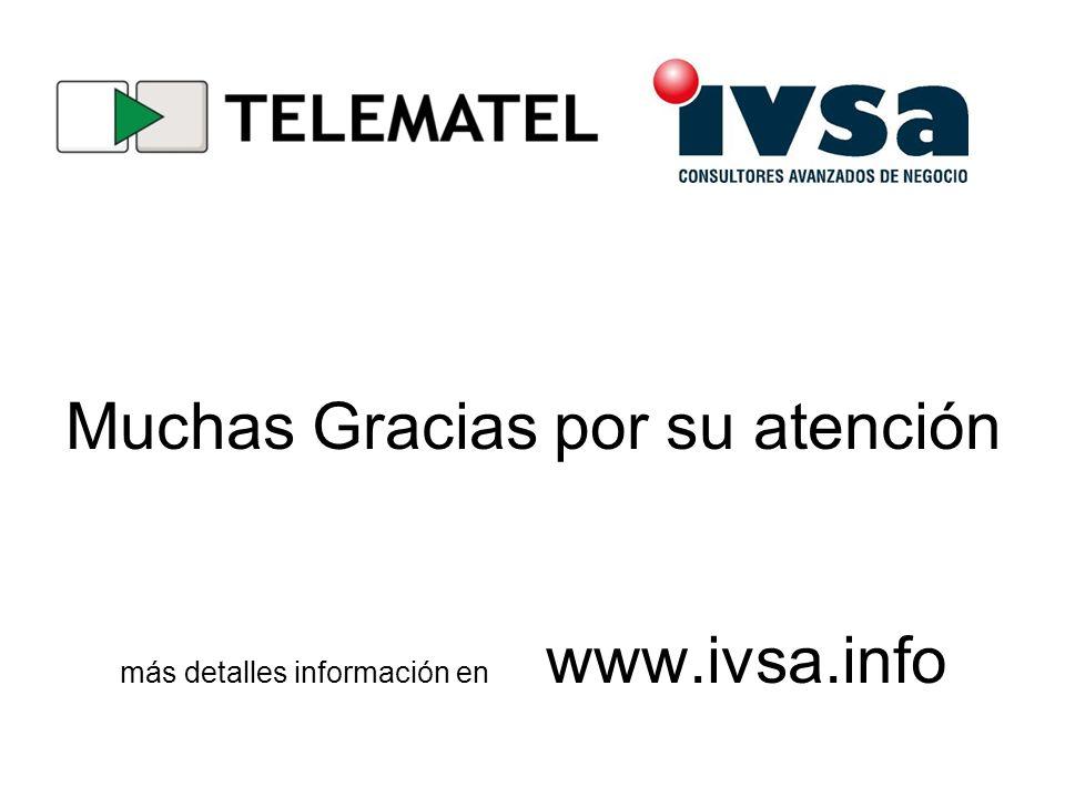Muchas Gracias por su atención más detalles información en www.ivsa.info
