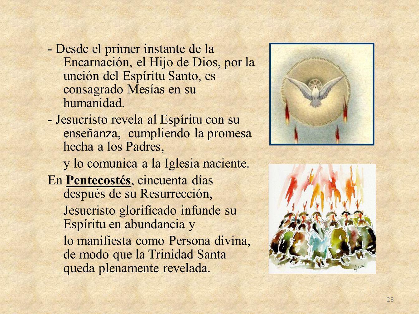 - Desde el primer instante de la Encarnación, el Hijo de Dios, por la unción del Espíritu Santo, es consagrado Mesías en su humanidad. - Jesucristo re