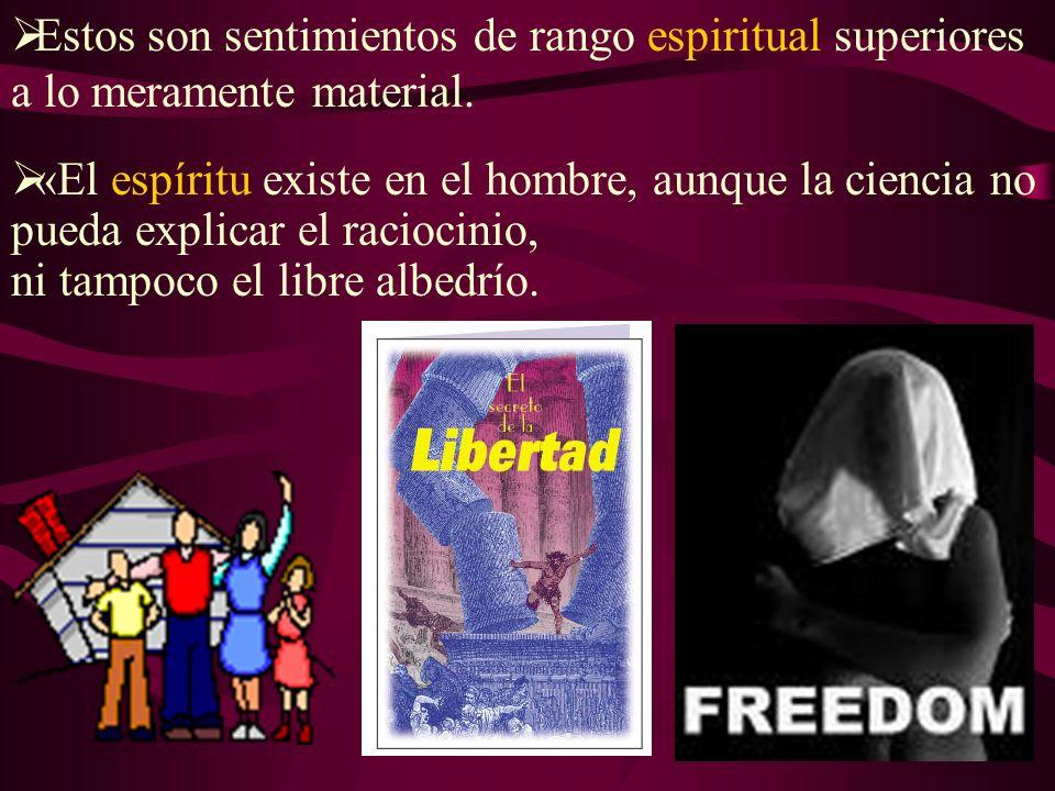 Estos son sentimientos de rango espiritual superiores a lo meramente material.