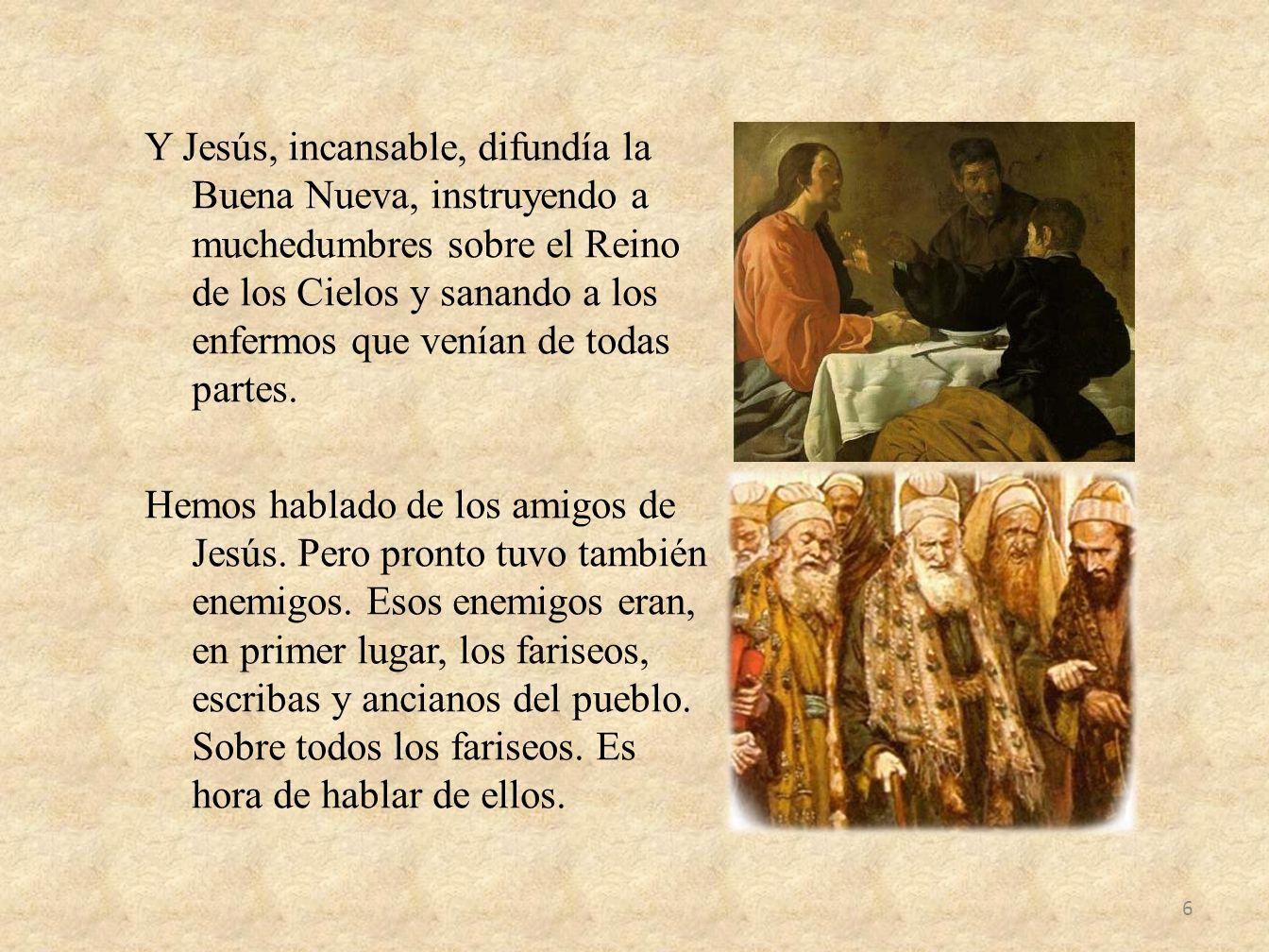 Y Jesús, incansable, difundía la Buena Nueva, instruyendo a muchedumbres sobre el Reino de los Cielos y sanando a los enfermos que venían de todas par