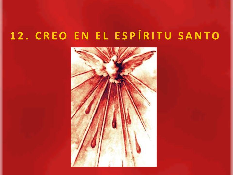 A.CREO EN EL ESPÍRITU SANTO 1.
