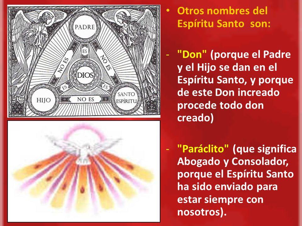 En el Símbolo Niceno-Constantinopolitano : En el Símbolo Niceno-Constantinopolitano : Et in Spiritum Sanctum, Dominum et vivificantem: qui ex Patre Filioque procedit.