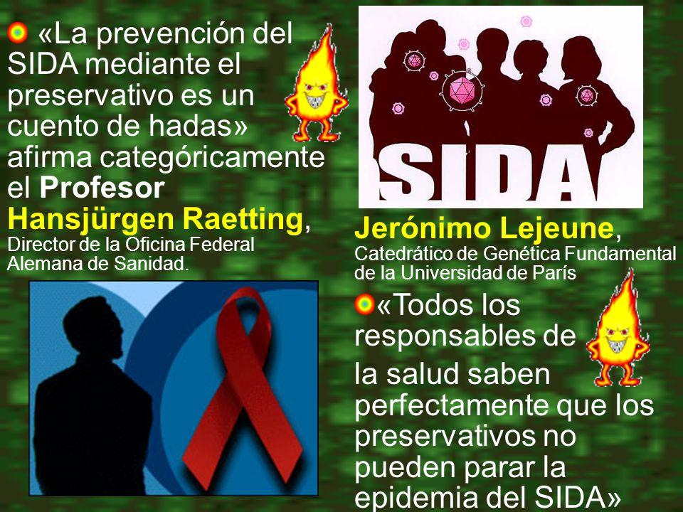 «La prevención del SIDA mediante el preservativo es un cuento de hadas» afirma categóricamente el Profesor Hansjürgen Raetting, Director de la Oficina Federal Alemana de Sanidad.